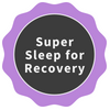 [achievement] Super Sleep for Recovery Badge